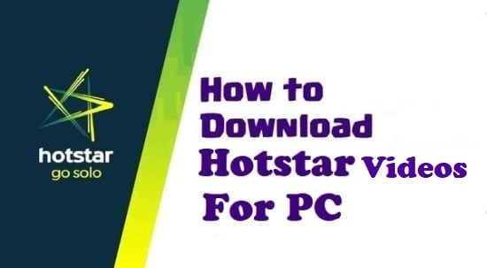 How to Download Hotstar videos on Pc? (Latest update)