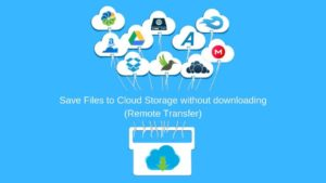 Save Files to Google Drive without downloading