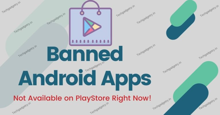 Banned Android Apps Not Available on Playstore