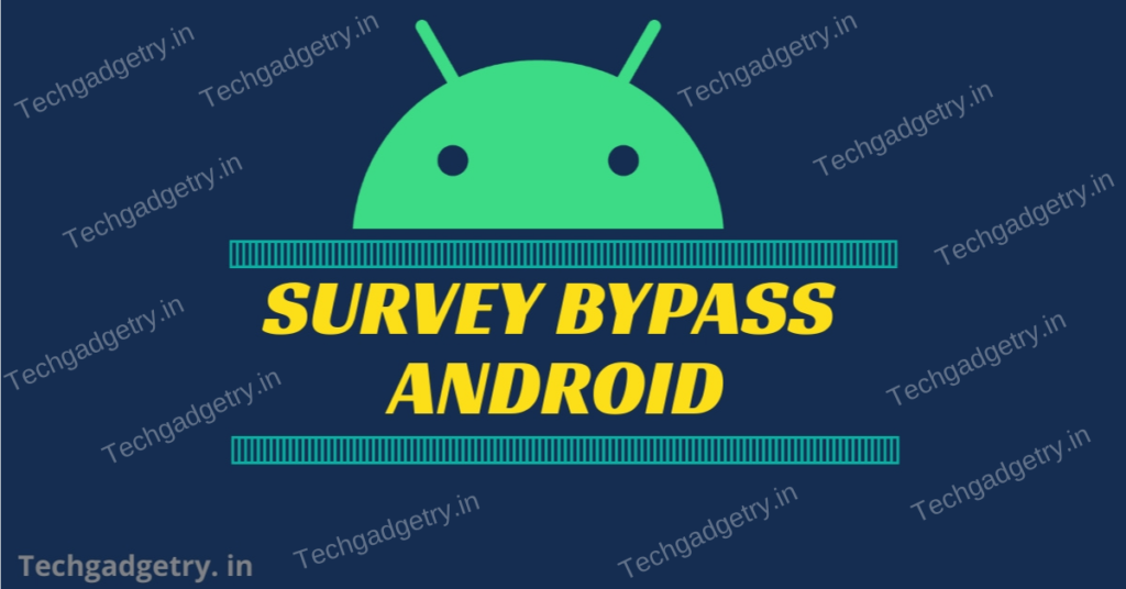 Survey Bypass Android skip human verification