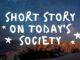 Short-Story-on-Todays-Society