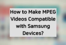 Make Videos Compatible with Samsung Devices_